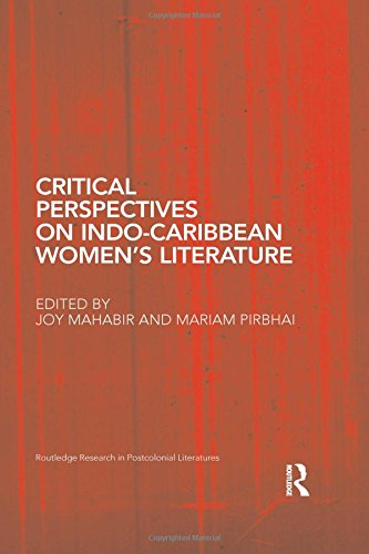 Critical Perspectives on Indo-Caribbean Women's Literature (Routledge Research in Postcolonial Literatures)
