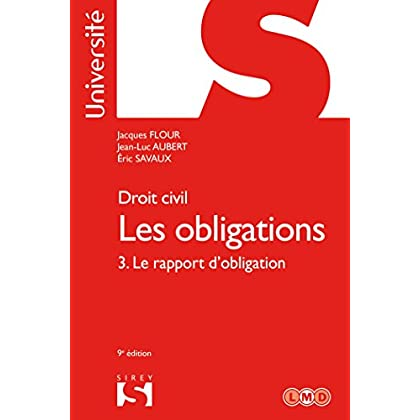 Droit civil. Les obligations Volume 3. Le rapport d'obligation - 9e éd.