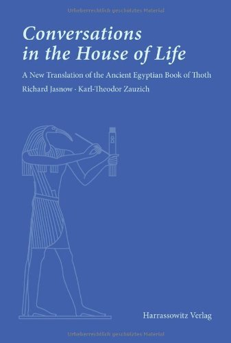 Conversations in the House of Life: A New Translation of the Ancient Egyptian Book of Thoth by Richard Jasnow (1-Mar-2014) Paperback