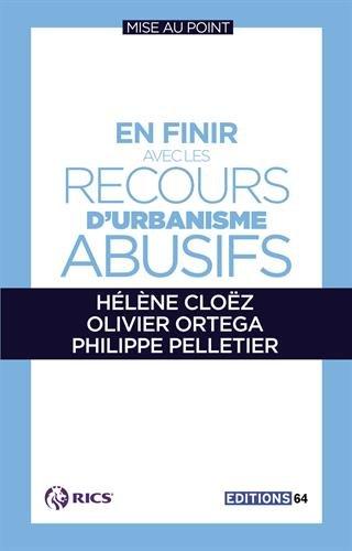 En finir avec les recours d'urbanisme abusifs par Hélène Cloëz