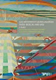 Les artistes et leurs galeries - Paris-Berlin, 1900-1950 : Tome 1, Paris