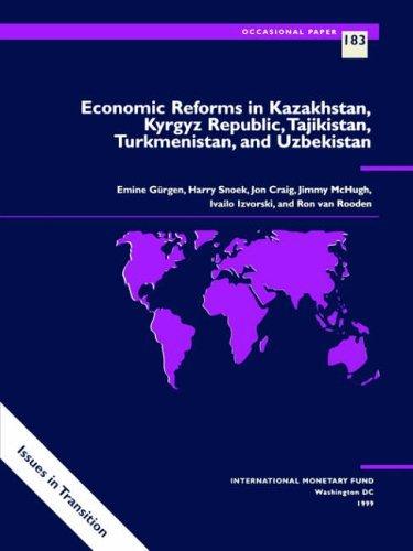 Economic Reforms in Kazakhstan, Kyrgyz Republic, Tajikistan, Turkmenistan and Uzbekistan (Occasional Papers) by International Monetary Fund (1999-11-30)