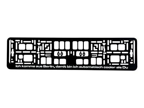 Preisvergleich Produktbild Kennzeichenhalter 520x110mm Design mit Spruch - Ich komme aus Berlin, damit bin ich automatisch cooler als Du - schwarz Nummernschildhalter Kennzeichenrahmen Halter Fun Art041