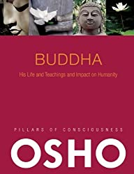 Buddha: His Life and Teachings and Impact on Humanity (Pillars of Consciousness) by Osho (2010-04-13)