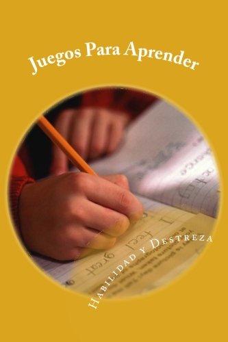 Juegos Para Aprender: Habilidad y Destreza por Soledad Toro