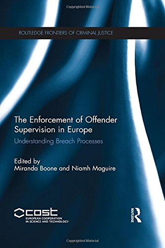 The Enforcement of Offender Supervision in Europe: Understanding Breach Processes (Routledge Frontiers of Criminal Justice)