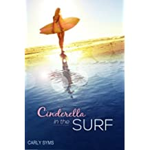 Cinderella in the Surf by Carly Syms (2014-02-03)