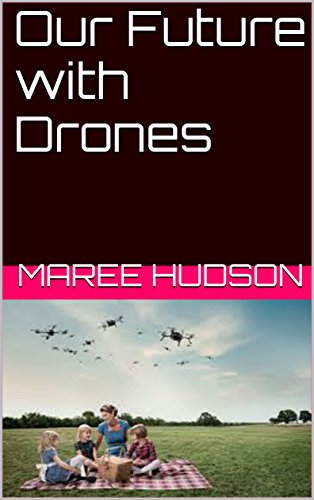 Our Future with Drones (Hobbies Book 4) (English Edition)