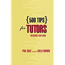 500 Tips for Tutors (500 Tips Series) by Brown, Sally, Race, Phil (November 18, 2004) Paperback