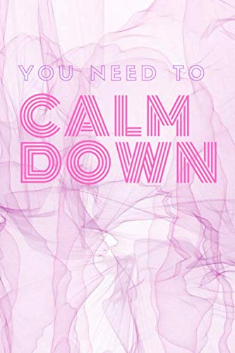 You Need to Calm Down: College Ruled Line Journal Handy Diary Writing Glossy Pink TS Notebook