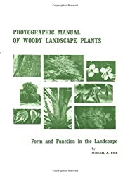 Photographic Manual of Woody Landscape Plants: Form and Function in the Landscape by Michael A. Dirr (1978-06-30)