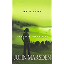 While I Live: The Ellie Chronicles by John Marsden (2003-08-06)