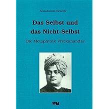 Das Selbst und das Nicht-Selbst: Die Metaphysik Vivekanandas