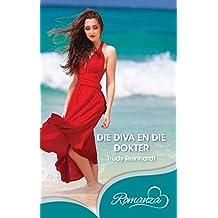 Die diva en die dokter (Afrikaans Edition)
