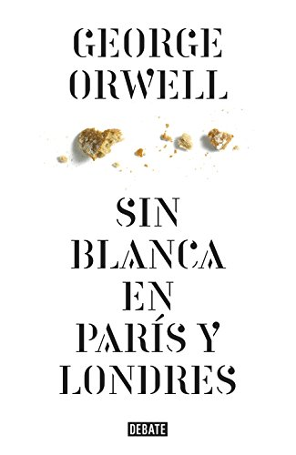 Sin blanca en París y Londres par George Orwell