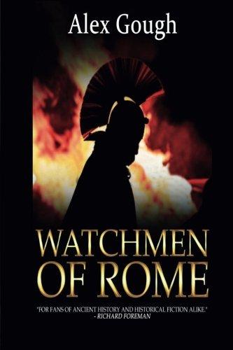 Watchmen of Rome by Alex Gough (2014-08-06)
