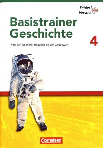 Entdecken und Verstehen – Basistrainer Geschichte: Heft 4 – Von der Weimarer Republik bis zur Gegenwart: Arbeitsheft mit Lösungsheft