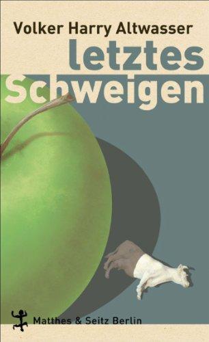 Buchseite und Rezensionen zu 'Letztes Schweigen: Ein Abwrackroman' von Volker Harry Altwasser
