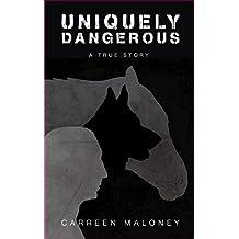 Uniquely Dangerous (English Edition)