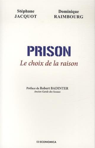 Prison - le Choix de la Raison