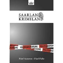"""""""Saarland:Krimiland"""": Fünf Autoren, Fünf Fälle"""