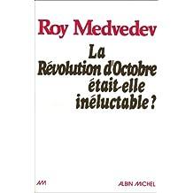Revolution D'Octobre Etait-Elle Ineluctable? (La) (Histoire)