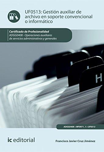 Gestión auxiliar de archivo en soporte convencional o informático. ADGG0408 por Francisco Javier Cruz Jiménez