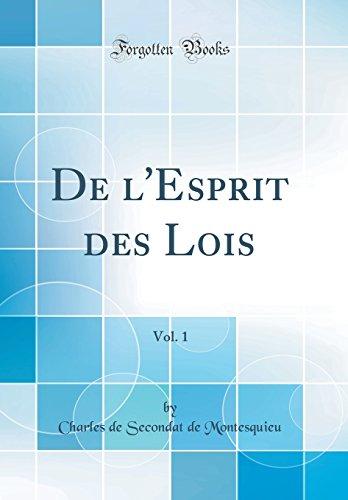 De l'Esprit des Lois, Vol. 1 (Classic Reprint)