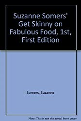 Suzanne Somers' Get Skinny on Fabulous Food, 1st, First Edition