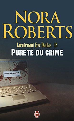 Lieutenant Eve Dallas, Tome 15 : Pureté du crime