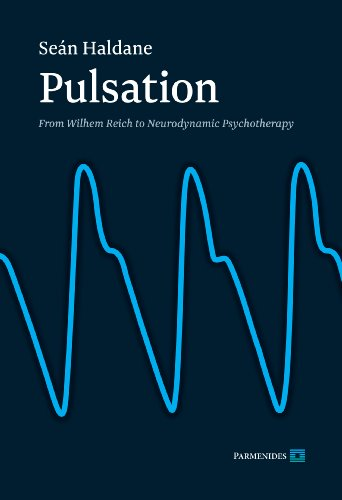 Pulsation. From Wilhelm Reich to Neurodynamic Psychotherapy