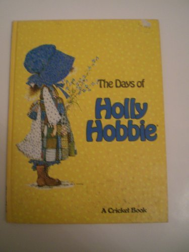 the-days-of-holly-hobbie-a-cricket-book-by-holly-hobbie-1977-01-01