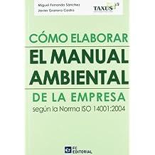 Cómo elaborar el manual medioambiental en la empresa según la norma ISO 14001:2004