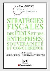 Stratégies fiscales des Etats et des entreprises : souveraineté et concurrence
