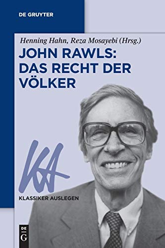 John Rawls: Das Recht der Völker (Klassiker Auslegen, Band 70)