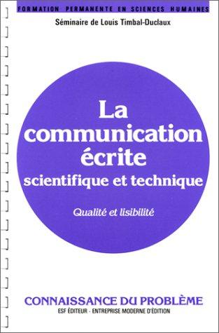 La Communication écrite scientifique et technique : Qualité et lisibilité, connaissance du problème.applications pratiques, séminaire de Louis Timbal-Duclau par ESF