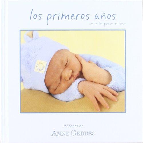 Descargar Libro LOS PRIMEROS AÑOS. DIARIO PARA NIÑOS (ANNE GEDDES) de Anne Geddes
