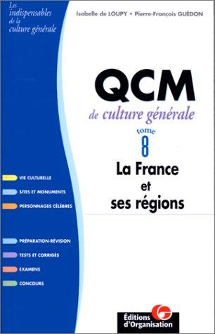 QCM de culture générale. La France et ses régions, tome 8