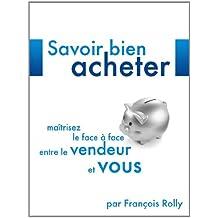 Savoir Bien Acheter (French Edition)