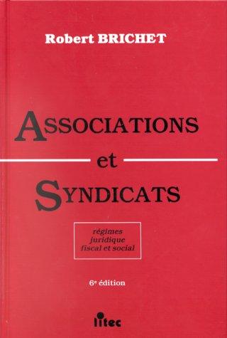 Associations et syndicats, 1re édition. Régimes juridiques, fiscal, social (ancienne édition)
