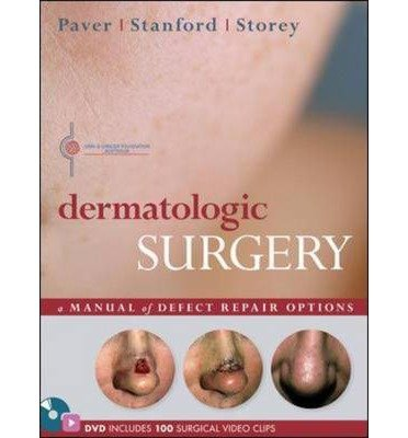 [(Dermatologic Surgery: A Manual of Defect Repair Options)] [Author: Robert Paver] published on (December, 2010)
