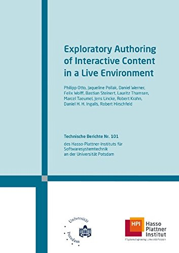 Exploratory authoring of interactive content in a live environment (Technische Berichte des Hasso-Plattner-Instituts für Softwaresystemtechnik an der Universität Potsdam)
