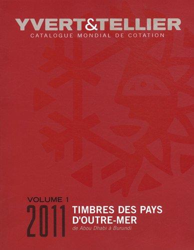 Catalogue de timbres-poste des Pays d'Outre-mer : Volume 1, Abou Dhabi à Burundi par Yvert & Tellier