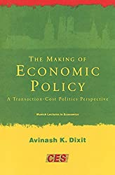 The Making of Economic Policy: A Transaction Cost Politics Perspective (The Munich Lectures) by Avinash K. Dixit (1998-07-31)