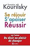 Se réjouir, s'apaiser, réussir - Petite écologie du management de soi : Approche à s'aider soi-même (Mieux vivre) (French Edition)