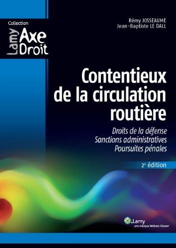 Contentieux de la circulation routire : Droits de la dfense, sanctions administratives, poursuites pnales de Jean-Baptiste Le Dall (25 avril 2014) Broch
