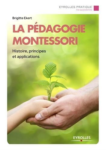 La pédagogie Montessori : histoire, principes, applications à expérimenter à la maison