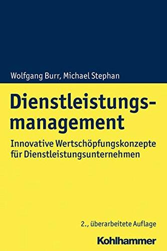 Dienstleistungsmanagement: Innovative Wertschöpfungskonzepte im Dienstleistungssektor