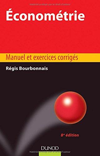 Économétrie - 8e édition - Manuel et exercices corrigés par Régis Bourbonnais