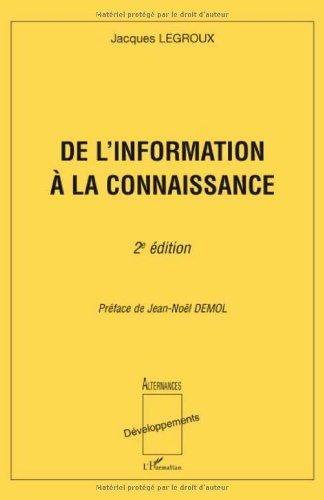 De l'information à la connaissance de Jacques Legroux (4 avril 2008) Broché